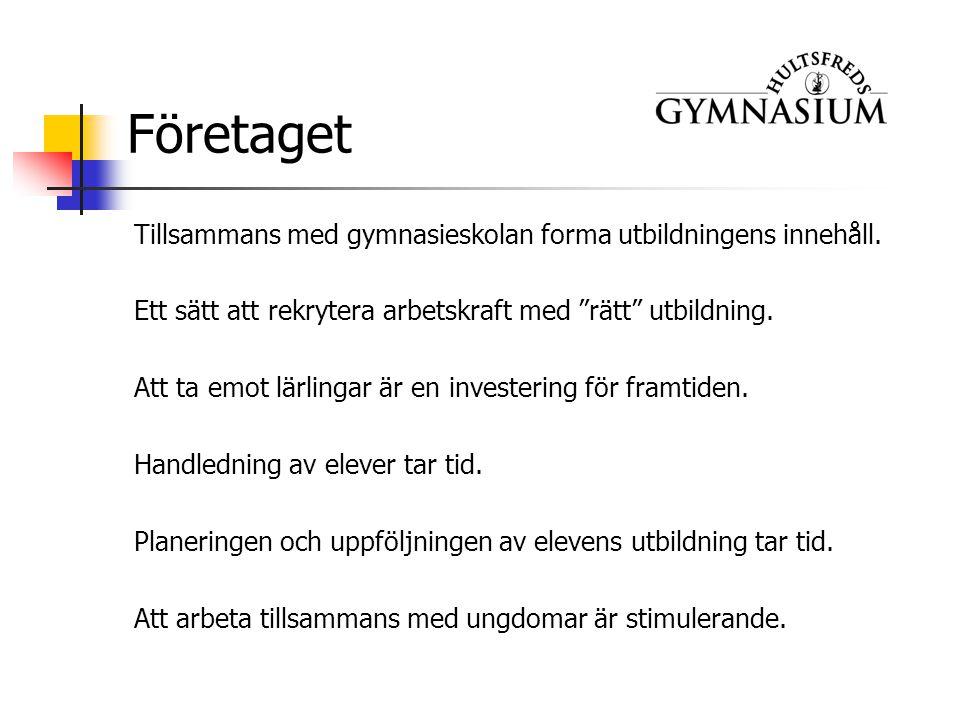 Företaget Tillsammans med gymnasieskolan forma utbildningens innehåll.