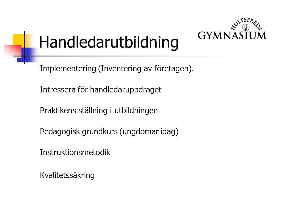 Handledarutbildning Implementering (Inventering av företagen).