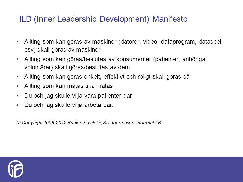 ILD (Inner Leadership Development) Manifesto Allting som kan göras av maskiner (datorer, video, dataprogram, dataspel osv) skall göras av maskiner All