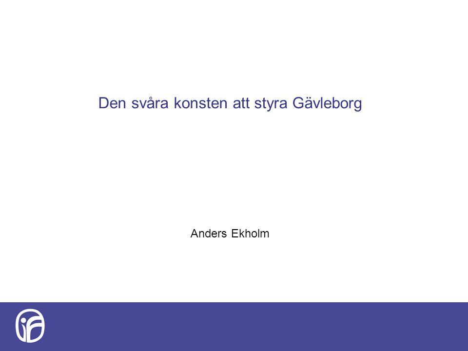 Den svåra konsten att styra Gävleborg Anders Ekholm