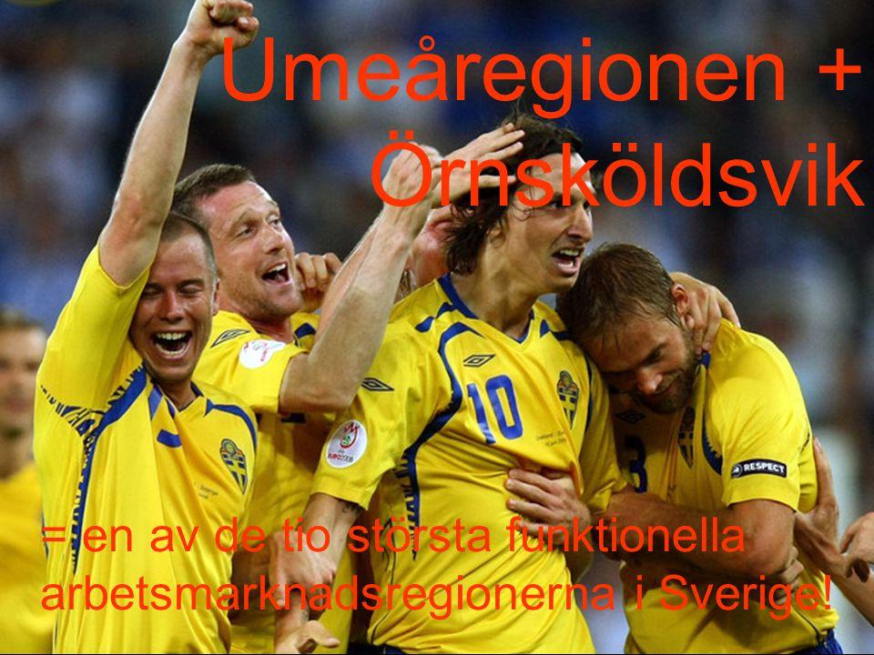 Umeåregionen + Örnsköldsvik = en av de tio största funktionella arbetsmarknadsregionerna i Sverige!