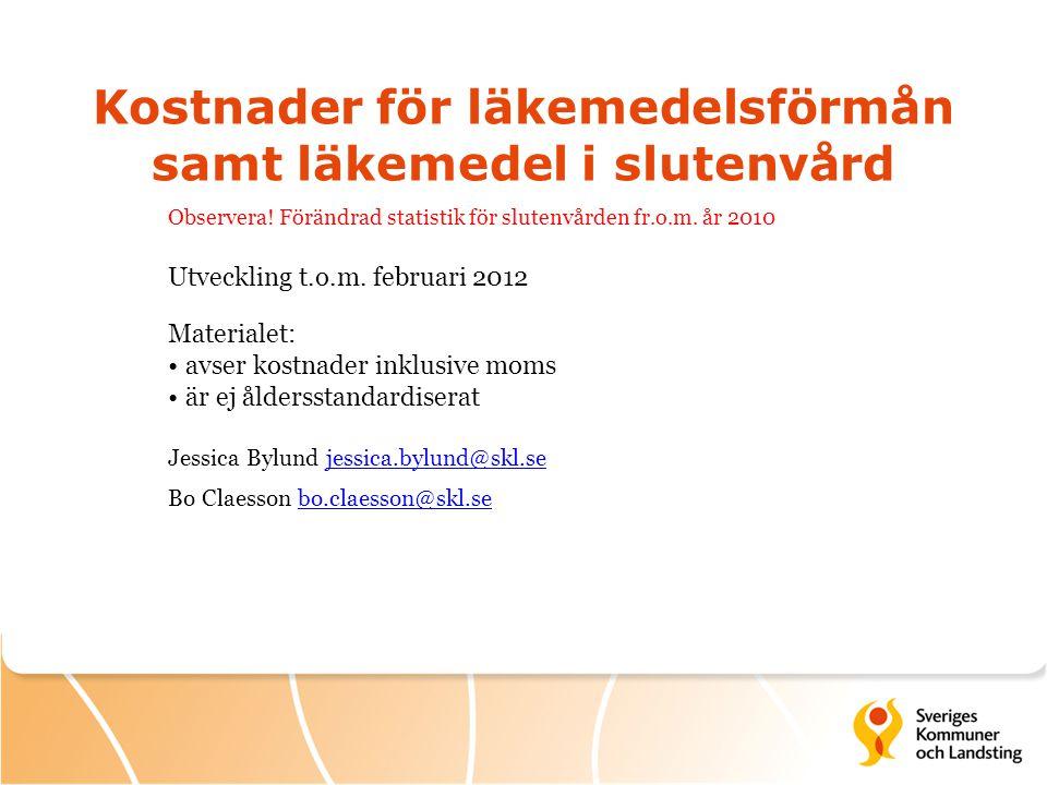 Kostnader för läkemedelsförmån samt läkemedel i slutenvård Observera.