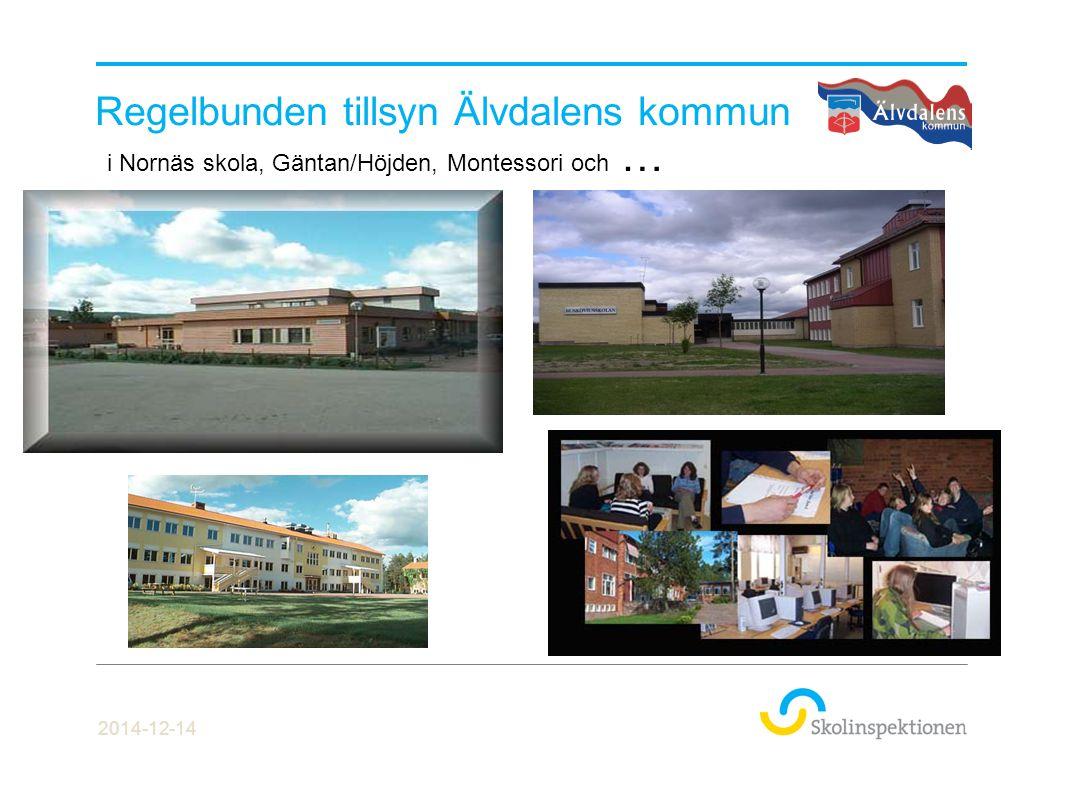 Regelbunden tillsyn Älvdalens kommun i Nornäs skola, Gäntan/Höjden, Montessori och … 2014-12-14