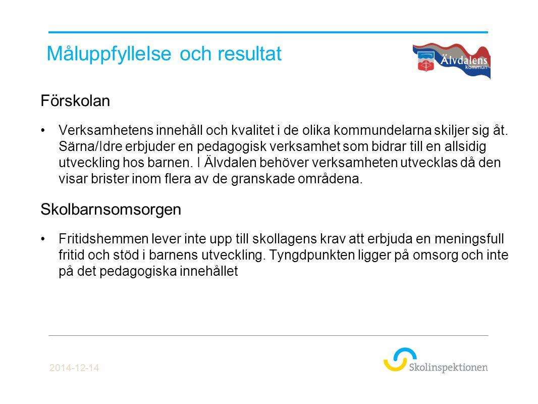 Måluppfyllelse och resultat Förskolan Verksamhetens innehåll och kvalitet i de olika kommundelarna skiljer sig åt. Särna/Idre erbjuder en pedagogisk v