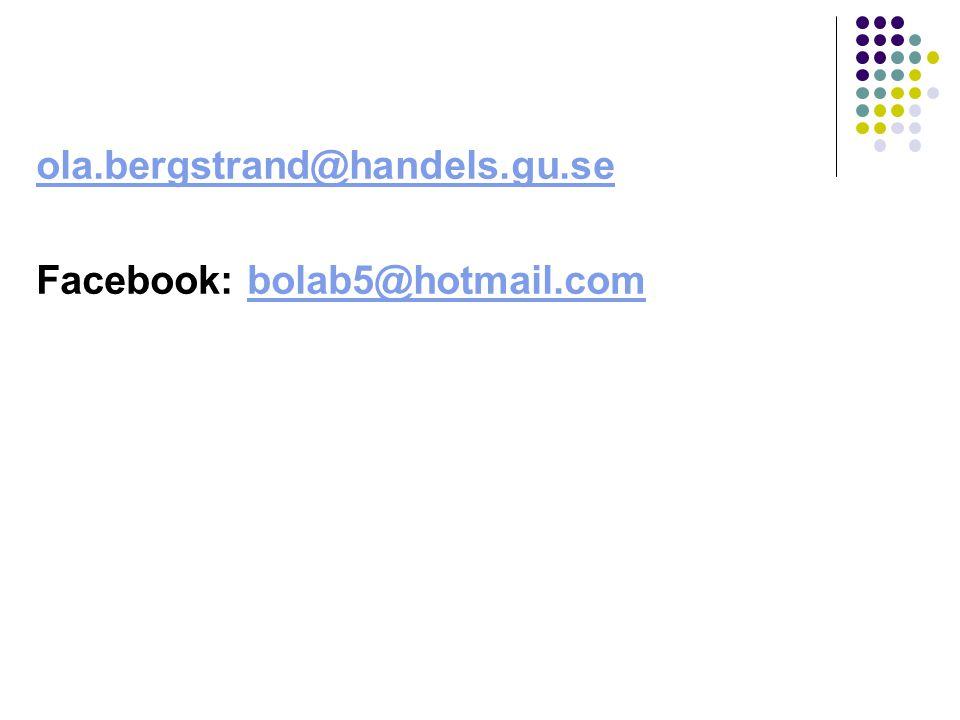 ola.bergstrand@handels.gu.se Facebook: bolab5@hotmail.combolab5@hotmail.com