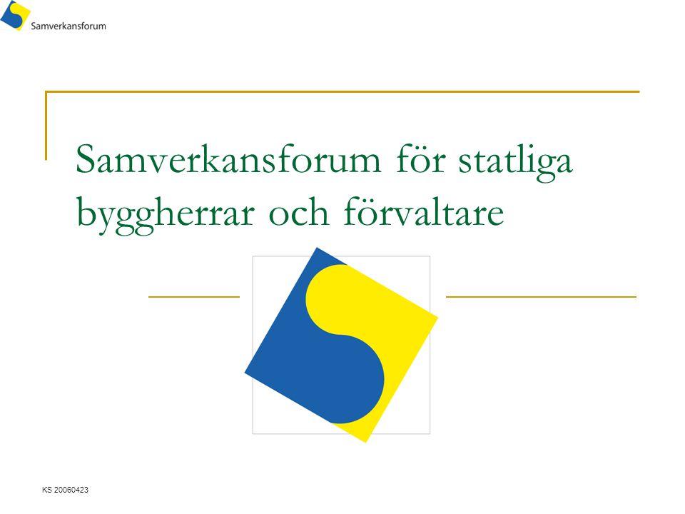 Samverkansforum för statliga byggherrar och förvaltare KS 20060423