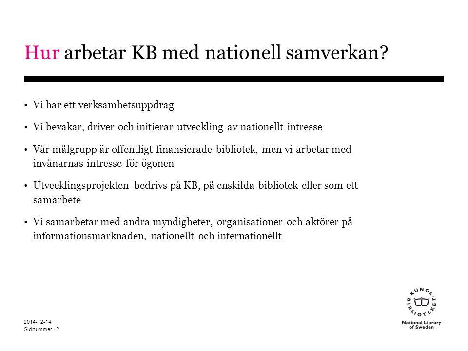 Sidnummer 2014-12-14 12 Hur arbetar KB med nationell samverkan.