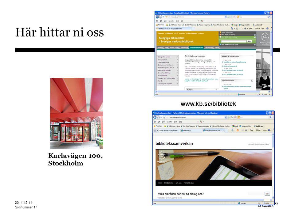 Sidnummer 2014-12-14 17 Här hittar ni oss Karlavägen 100, Stockholm www.kb.se/bibliotek