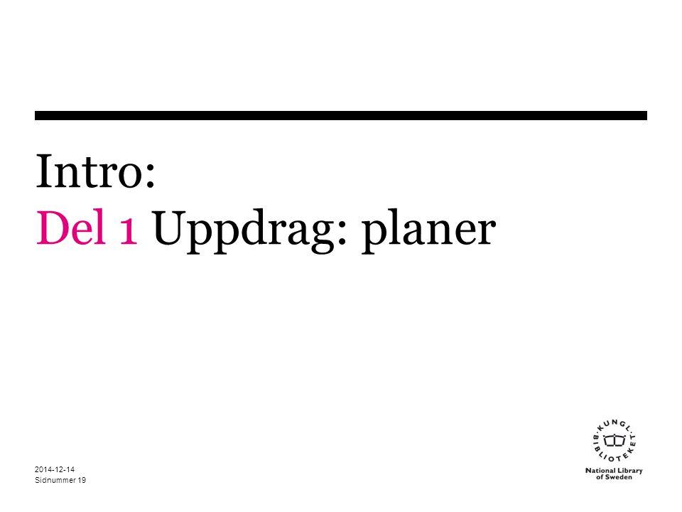 Sidnummer 2014-12-14 19 Intro: Del 1 Uppdrag: planer