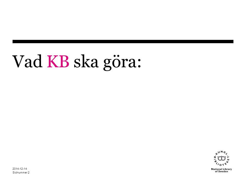 Sidnummer 2014-12-14 2 Vad KB ska göra:
