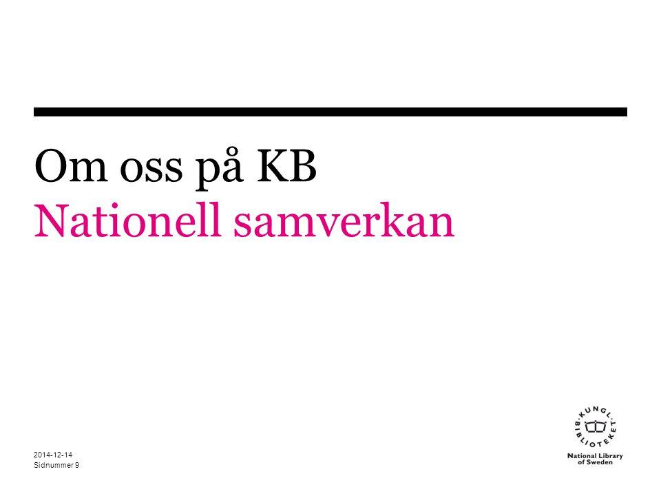 Sidnummer 2014-12-14 10 KB:s nationella samverkan Avdelningen för Nationell samverkan Enheten för Libris-systemen Enheten för Samordning och utveckling