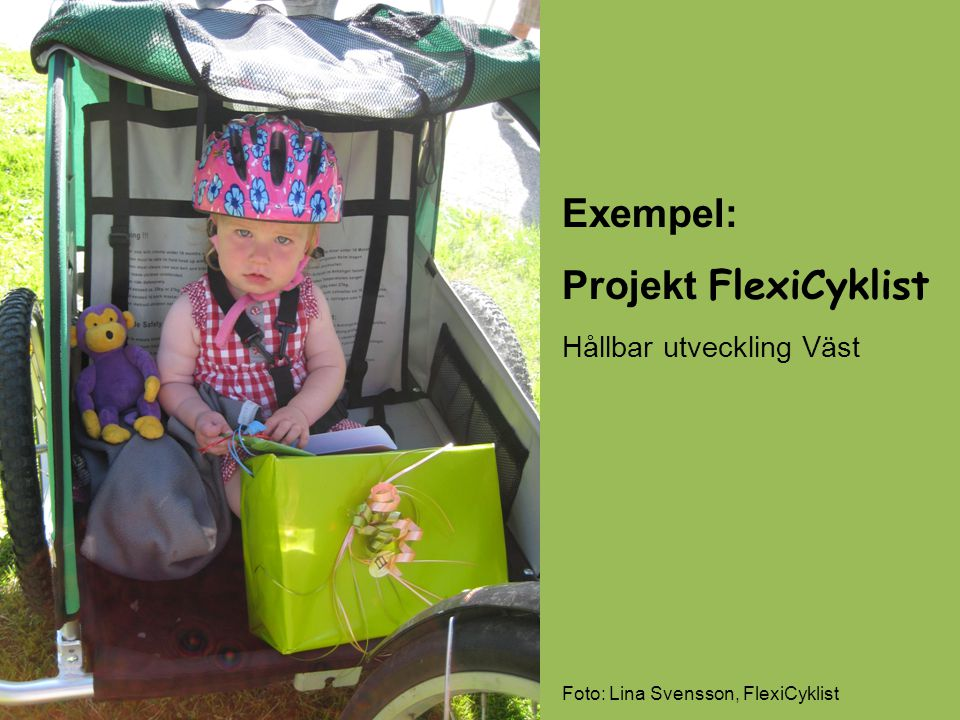13 Exempel: Projekt FlexiCyklist Hållbar utveckling Väst Foto: Lina Svensson, FlexiCyklist