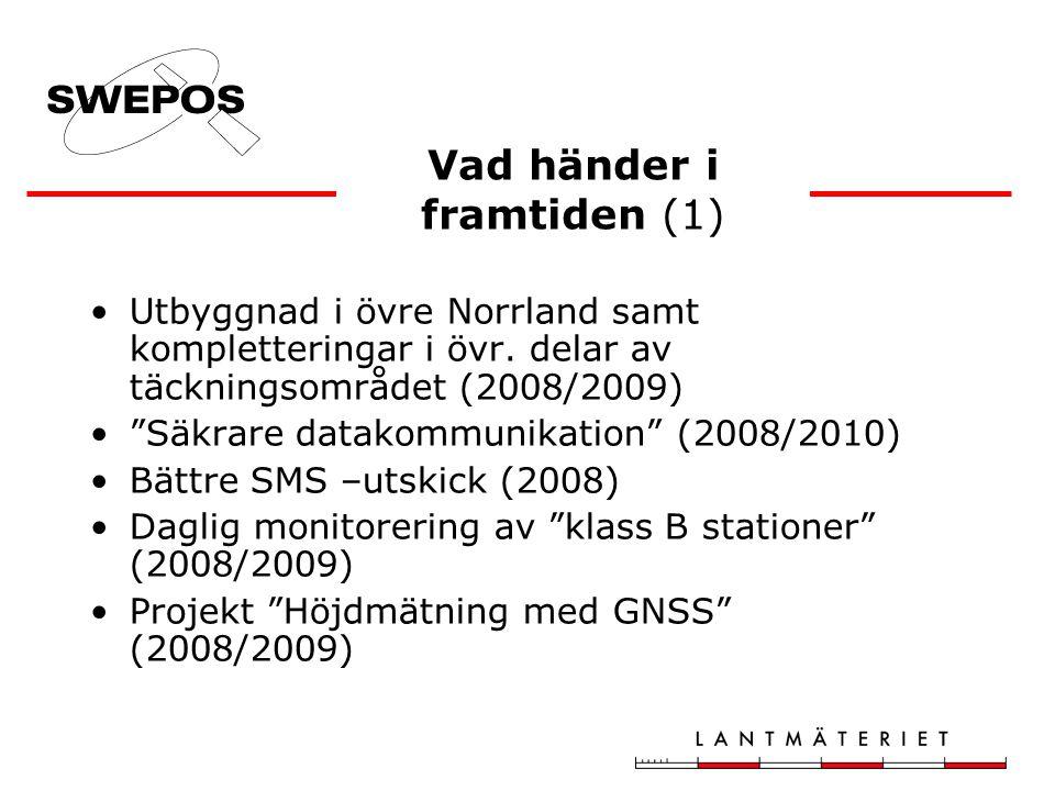 """Utbyggnad i övre Norrland samt kompletteringar i övr. delar av täckningsområdet (2008/2009) """"Säkrare datakommunikation"""" (2008/2010) Bättre SMS –utskic"""