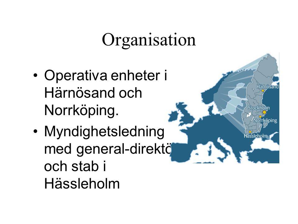 Organisation Operativa enheter i Härnösand och Norrköping. Myndighetsledning med general-direktör och stab i Hässleholm