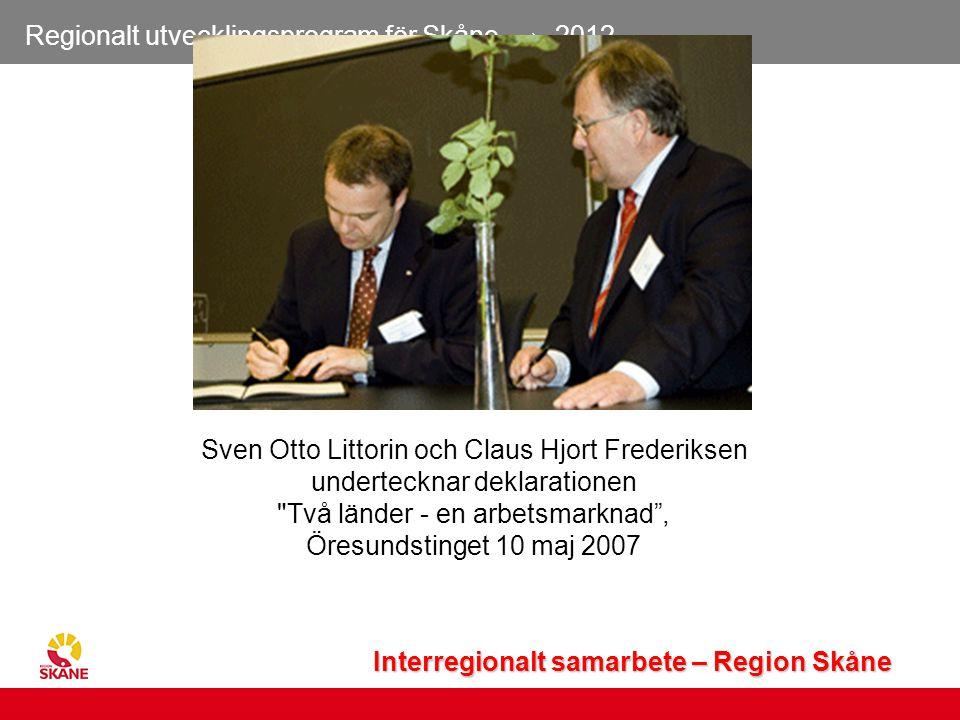 Regionalt utvecklingsprogram för Skåne → 2012 14 Interregionalt samarbete – Region Skåne Sven Otto Littorin och Claus Hjort Frederiksen undertecknar d