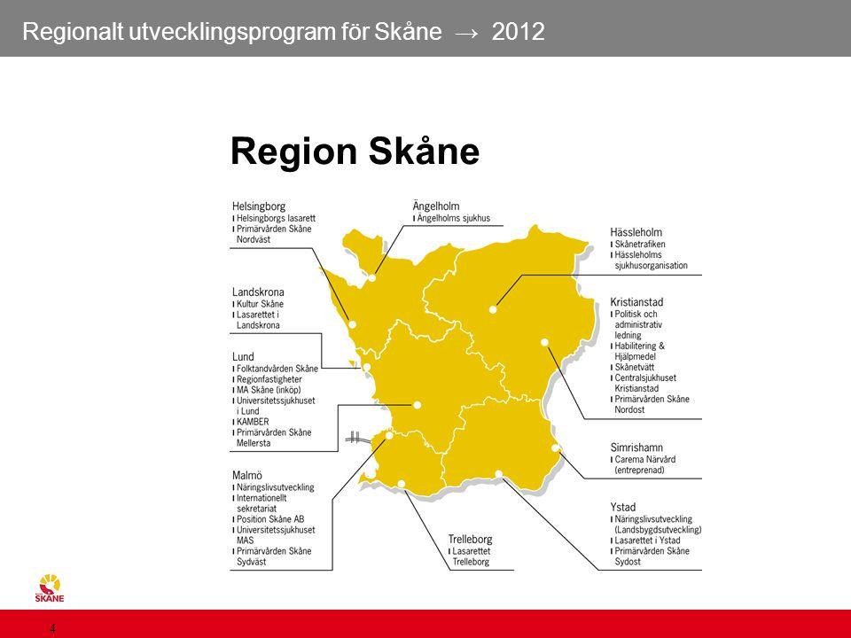 Regionalt utvecklingsprogram för Skåne → 2012 4 Region Skåne