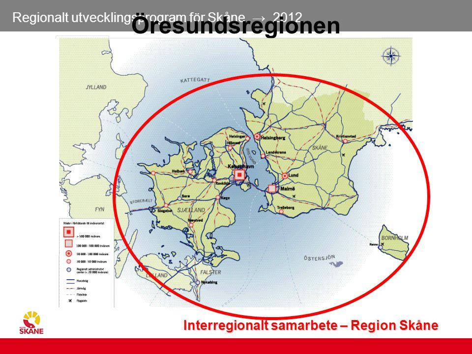 6 Öresundsregionen Interregionalt samarbete – Region Skåne