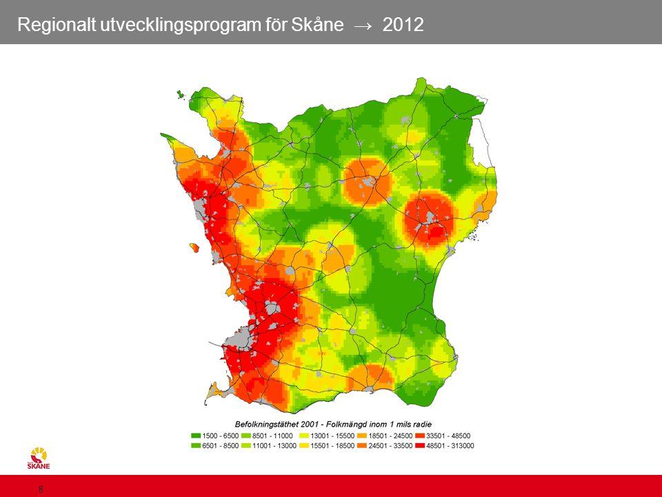 Regionalt utvecklingsprogram för Skåne → 2012 8