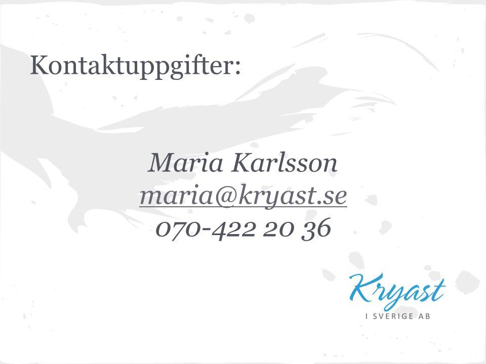 Kontaktuppgifter: Maria Karlsson maria@kryast.se 070-422 20 36