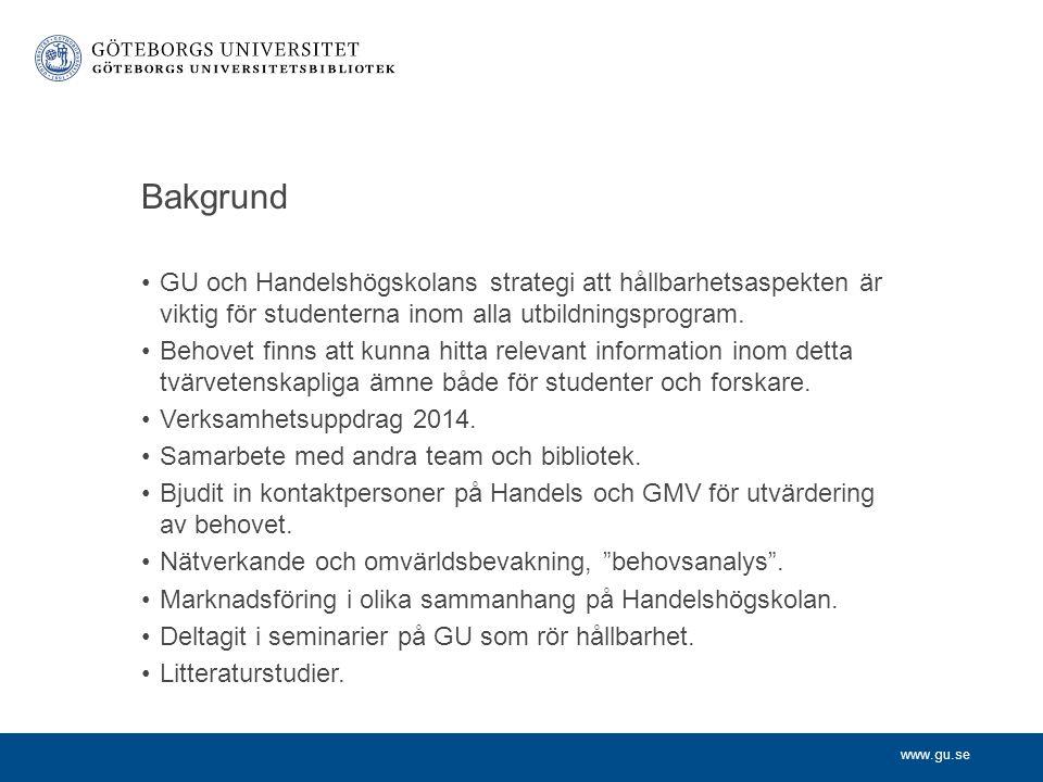 www.gu.se Bakgrund GU och Handelshögskolans strategi att hållbarhetsaspekten är viktig för studenterna inom alla utbildningsprogram. Behovet finns att