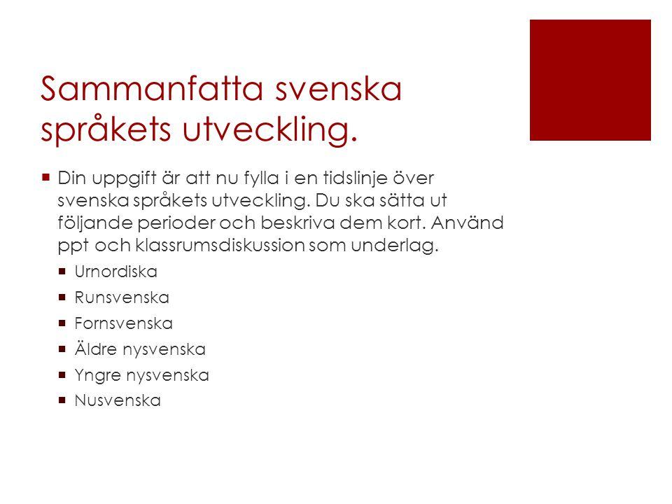 Sammanfatta svenska språkets utveckling.
