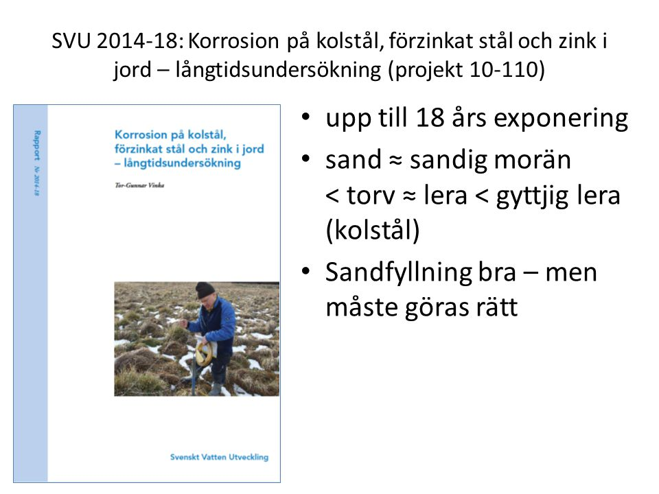 SVU 2014-18: Korrosion på kolstål, förzinkat stål och zink i jord – långtidsundersökning (projekt 10-110) upp till 18 års exponering sand ≈ sandig mor