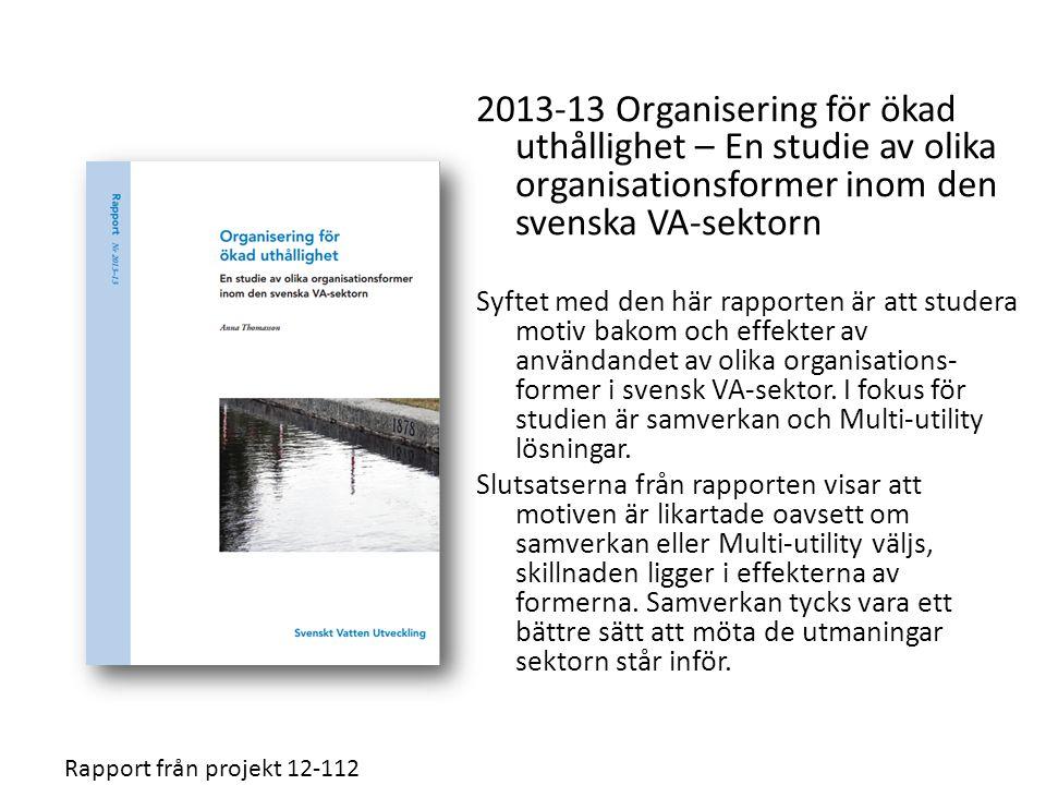 2013-13 Organisering för ökad uthållighet – En studie av olika organisationsformer inom den svenska VA-sektorn Syftet med den här rapporten är att stu