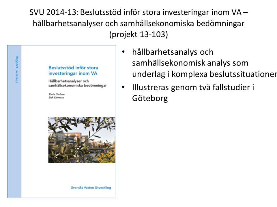SVU 2014-13: Beslutsstöd inför stora investeringar inom VA – hållbarhetsanalyser och samhällsekonomiska bedömningar (projekt 13-103) hållbarhetsanalys