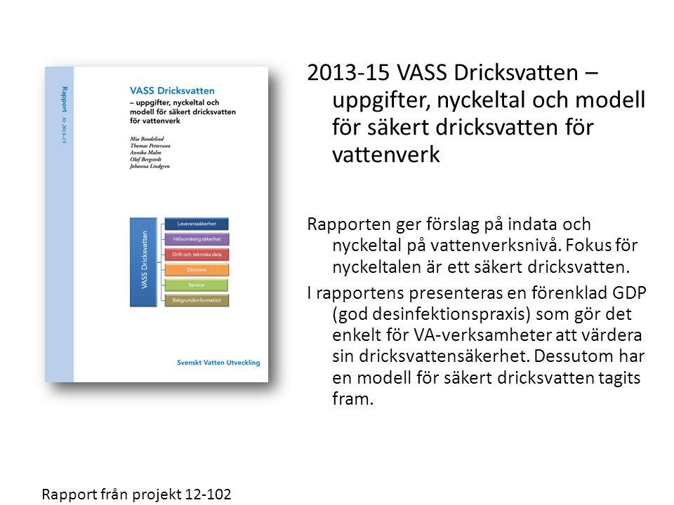 2013-15 VASS Dricksvatten – uppgifter, nyckeltal och modell för säkert dricksvatten för vattenverk Rapporten ger förslag på indata och nyckeltal på va
