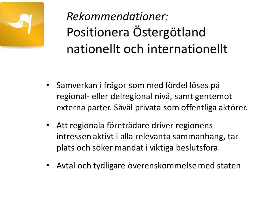 Utveckla Östergötlands roll i ett storregionalt sammanhang Stärka relationerna med samverkansområden i norr och söder Stärka regionens konkurrenskraft för lokalisering av nationella och internationella verksamheter Dra fördel av gynnsamt geografiskt läge