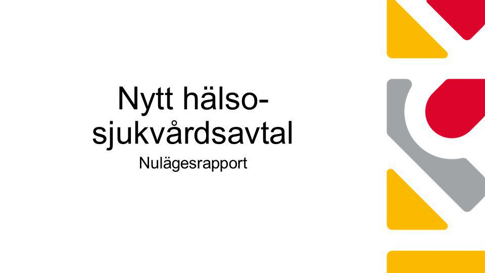 Nytt hälso- sjukvårdsavtal Nulägesrapport