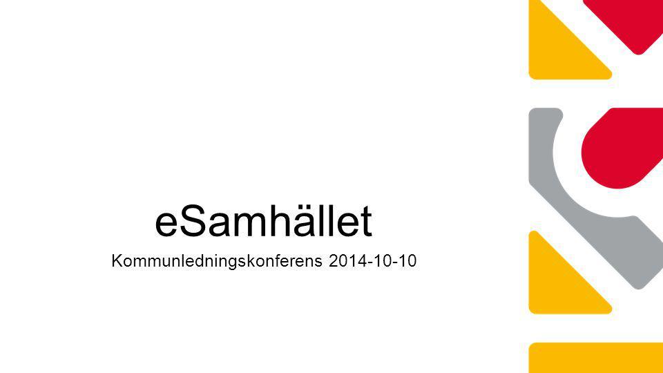 eSamhället Kommunledningskonferens 2014-10-10