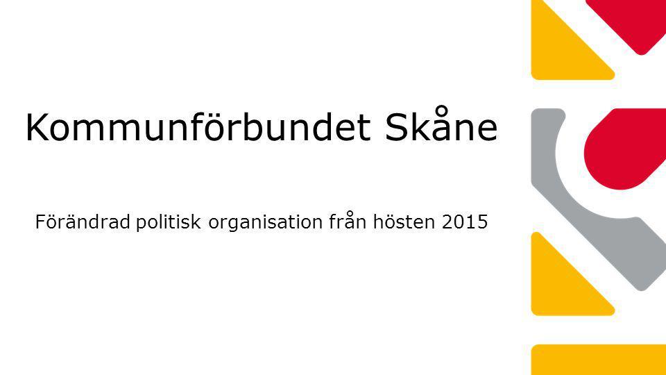 Kommunförbundet Skåne Förändrad politisk organisation från hösten 2015