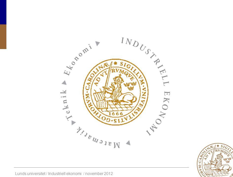 Lunds universitet / Industriell ekonomi / november 2012 Industriell ekonomi L UNDS T EKNISKA H ÖGSKOLA … öppnar dörrar för en spännande karriär och det är bara jag själv som sätter gränserna för hur långt jag vill gå, …