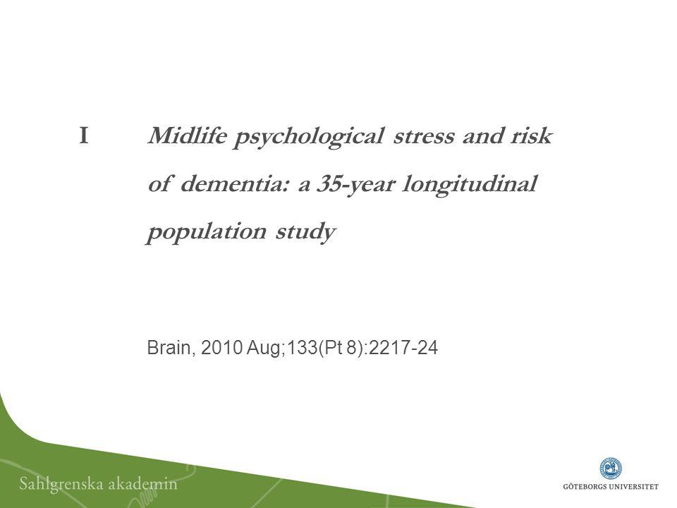 Stress och demens Kortisolpåverkan Atrofi/förminskning av Hippocampus Högre förekomst av Amyloid i hjärnan (djurstudier) Dysfunktionellt immunsystemet Blodkärlspåverkan