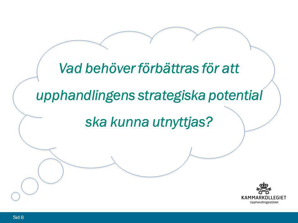 Sid 8 Vad behöver förbättras för att upphandlingens strategiska potential ska kunna utnyttjas?