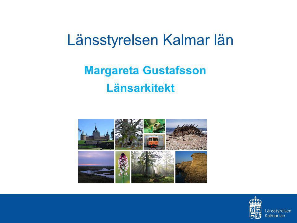 Länsstyrelsen Kalmar län Margareta Gustafsson Länsarkitekt