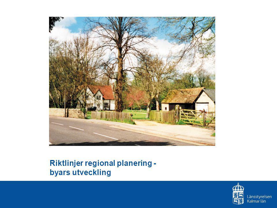 Riktlinjer regional planering - byars utveckling