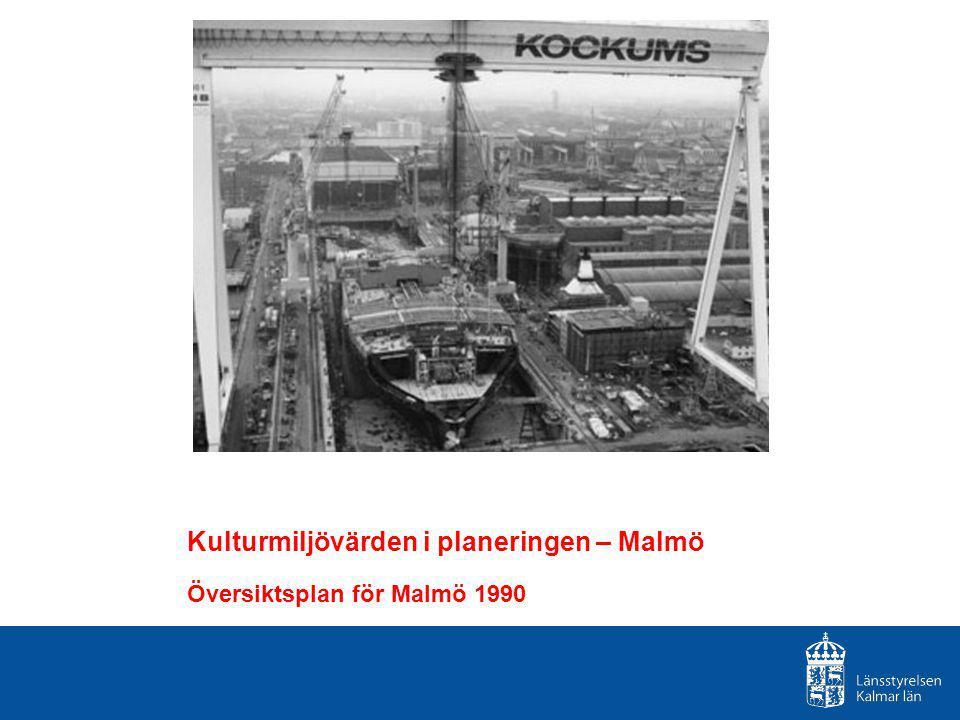 Kulturmiljövärden i planeringen – Malmö Översiktsplan för Malmö 1990