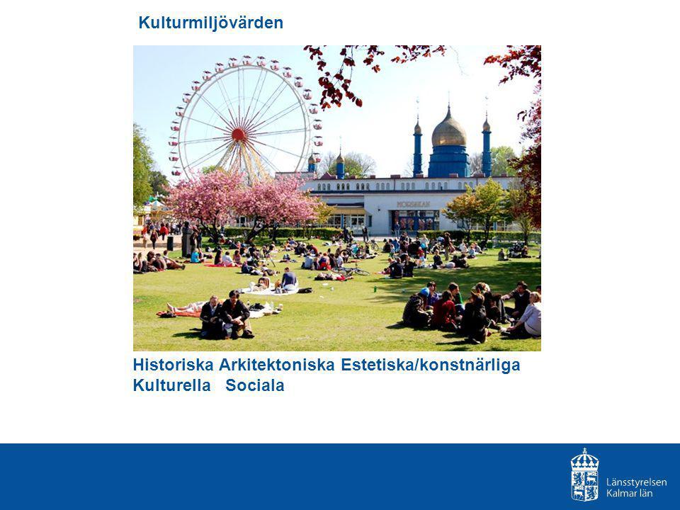 Historiska Arkitektoniska Estetiska/konstnärliga Kulturella Sociala Kulturmiljövärden
