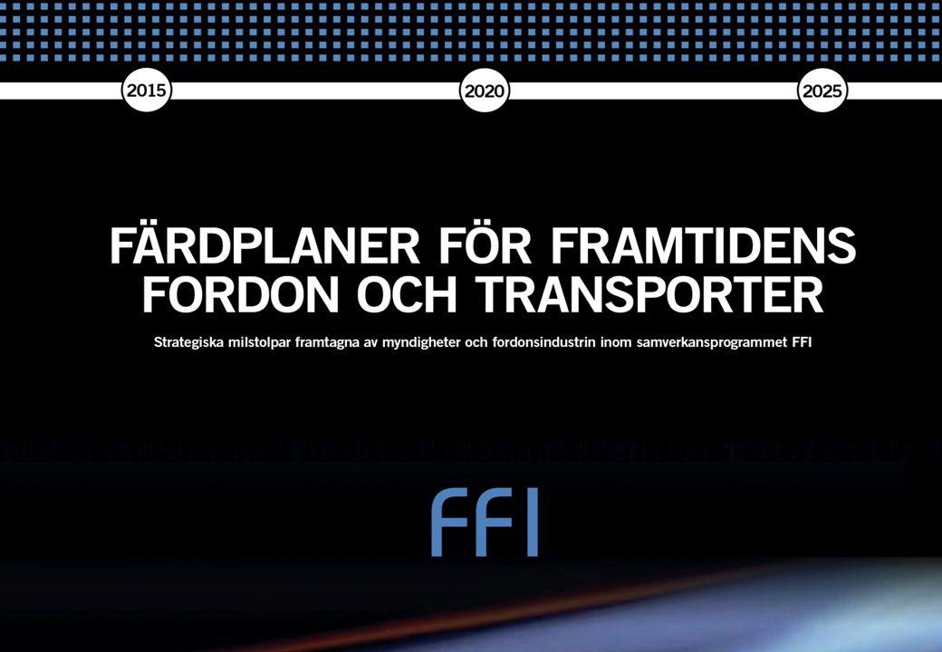FFI – FORDONSSTRATEGISK FORSKNING OCH INNOVATION VINNOVA.SE/FFI
