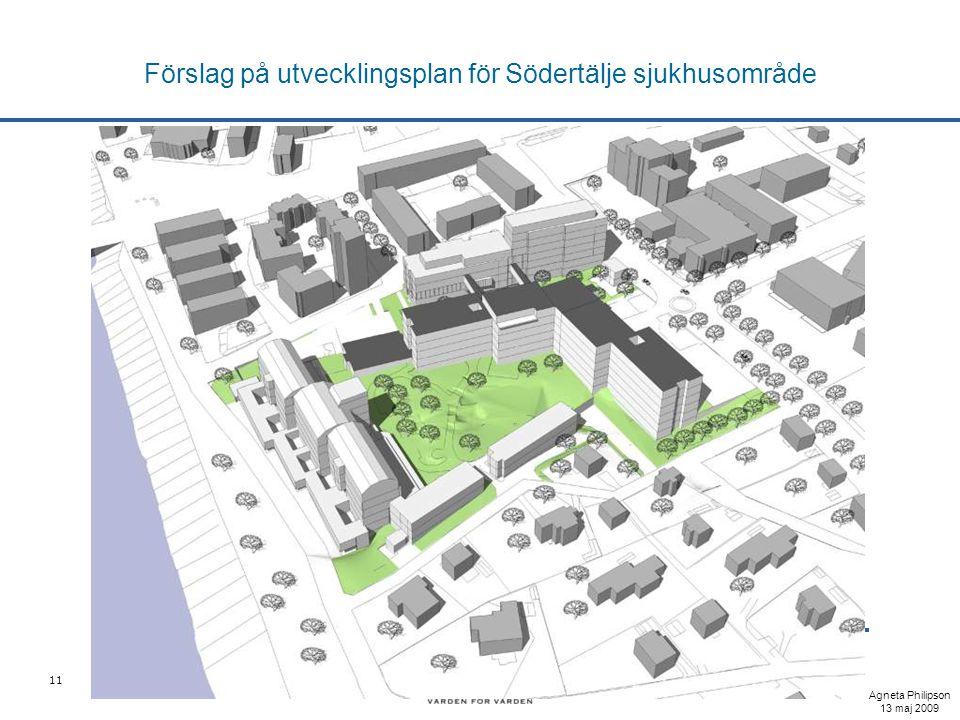 11 Förslag på utvecklingsplan för Södertälje sjukhusområde Agneta Philipson 13 maj 2009