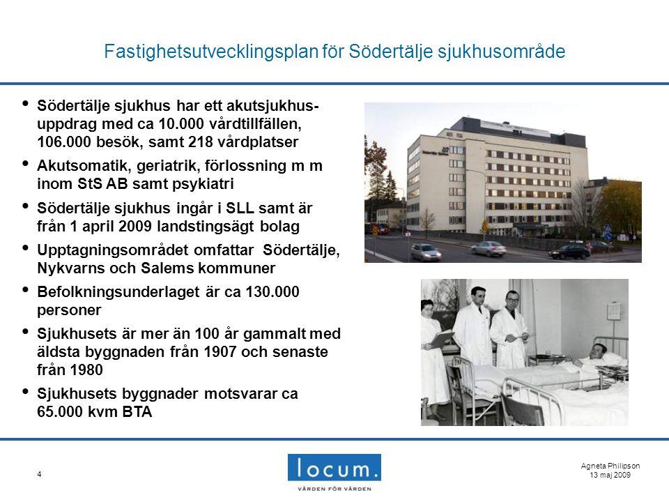 4 Fastighetsutvecklingsplan för Södertälje sjukhusområde Agneta Philipson 13 maj 2009 Södertälje sjukhus har ett akutsjukhus- uppdrag med ca 10.000 vå