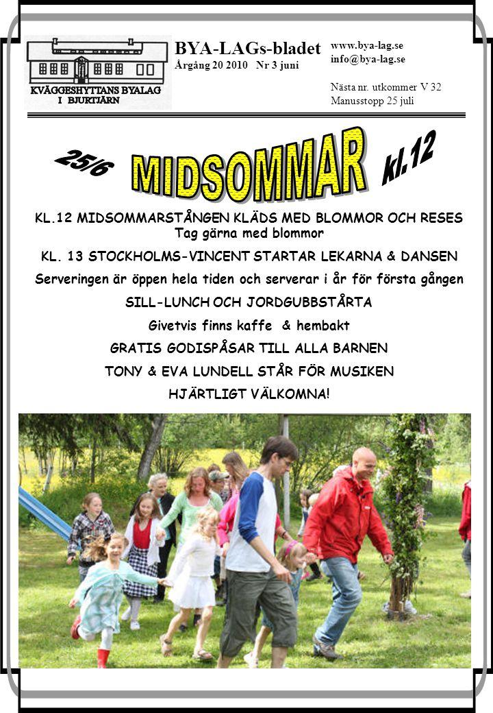 1 BYA-LAGs-bladet Årgång 20 2010 Nr 3 juni Nästa nr.