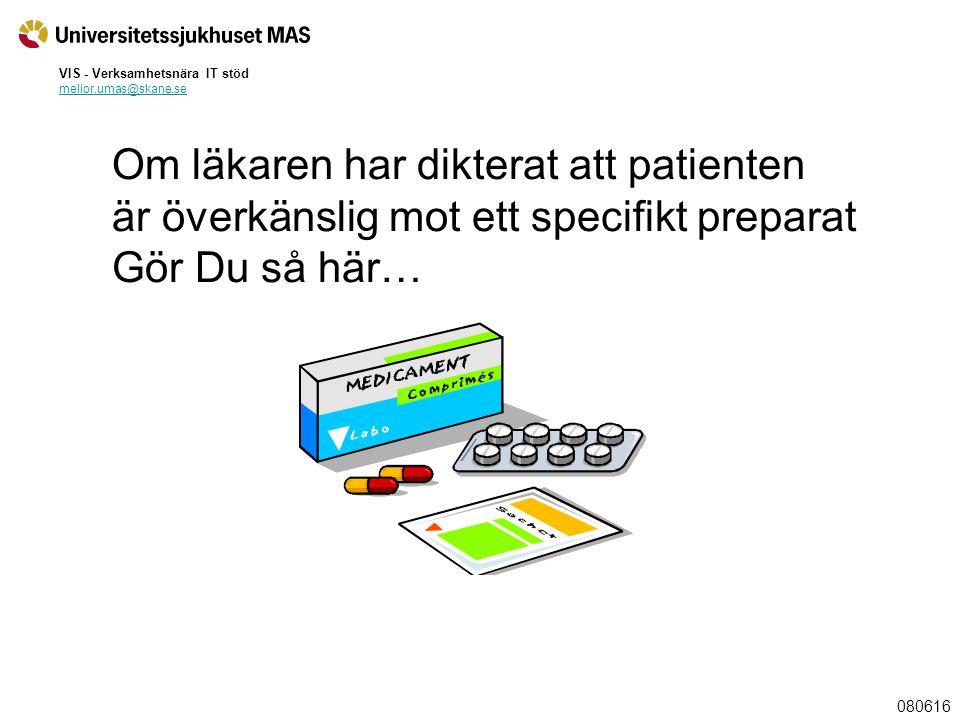 För att registrera läkemedelsvarning klicka på Läkemedel sedan på Läkemedelsöverkänslighet 080616