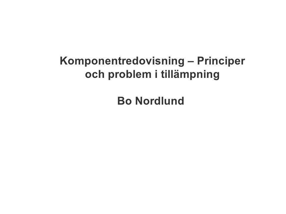 Komponentredovisning – Principer och problem i tillämpning Bo Nordlund