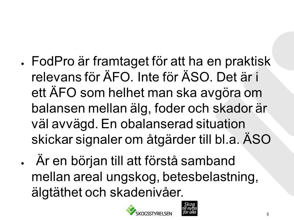 ● FodPro är framtaget för att ha en praktisk relevans för ÄFO.