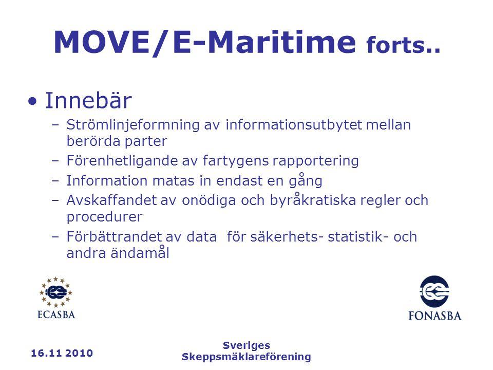 16.11 2010 Sveriges Skeppsmäklareförening MOVE/E-Maritime forts..