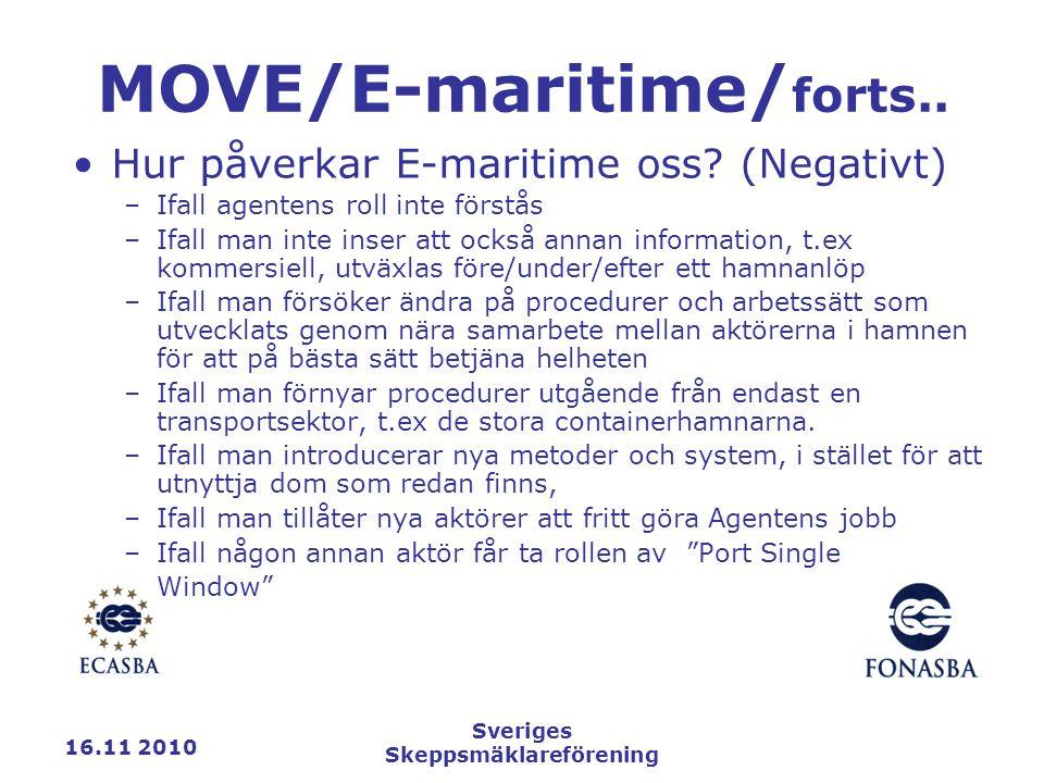 16.11 2010 Sveriges Skeppsmäklareförening MOVE/E-maritime/ forts..