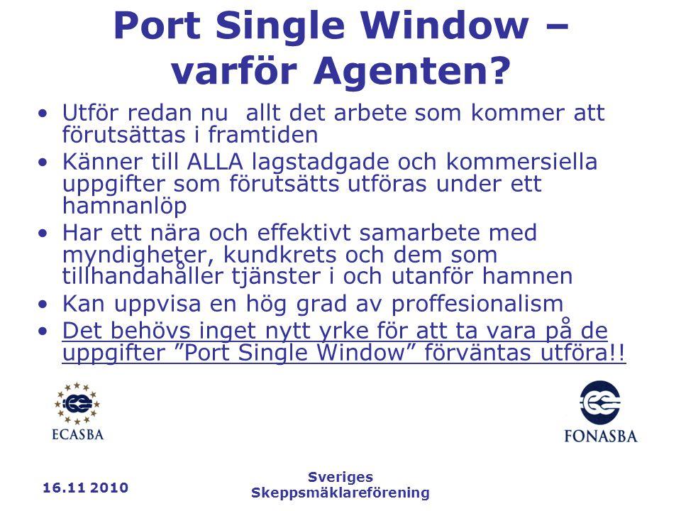 16.11 2010 Sveriges Skeppsmäklareförening Port Single Window – varför Agenten.